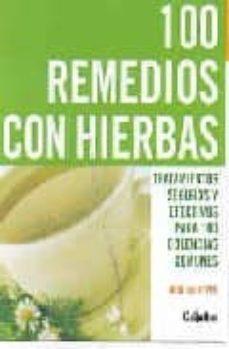 Encuentroelemadrid.es 100 Remedios Con Hierbas: Tratamientos Seguros Y Efectivos Para 1 00 Dolencias Comunes Image