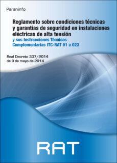 rat. reglamento sobre condiciones técnicas y garantías de segurid ad en instalaciones electricas de alta tension y sus instrucciones tecnicas complementarias itc rat 01 a 023-9788428337465