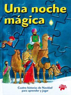 Curiouscongress.es Una Noche Magica : Cuatro Historias De Navidad Para Aprender Y Ju Gar (Puzles) Image