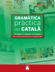 Descarga gratuita de libros en archivos pdf. GRAMATICA PRACTICA DEL CATALA (A1-B2)