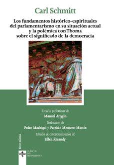 los fundamentos históricos-espirituales del parlamentarismo en su situación actual y la polémica con thoma sobre el significado de la democracia-carl schmitt-9788430973965
