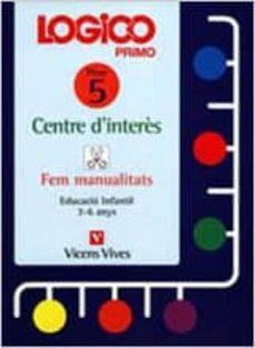 Ojpa.es Logico Primo Centre D Interes Fitxer 5 (Fem Manualitats) Educacio Infantil De 3 A 6 Anys Image