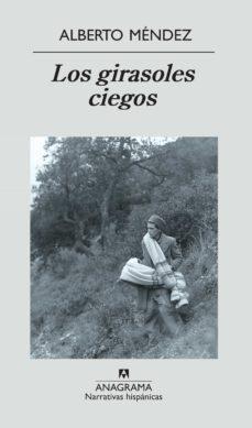 los girasoles ciegos (ebook)-alberto mendez-9788433932365