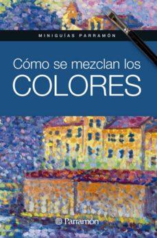 Descargar COMO SE MEZCLAN LOS COLORES gratis pdf - leer online