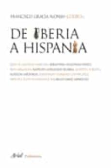 de iberia a hispania-francisco gracia-9788434452565