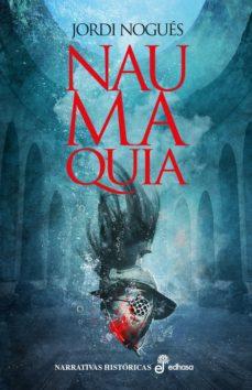 Descarga gratuita de google books online. NAUMAQUIA PDB RTF MOBI de JORDI NOGUES