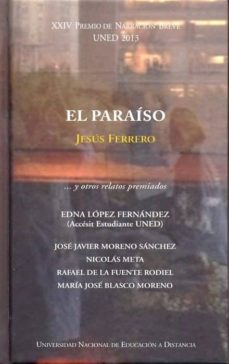 Valentifaineros20015.es Xxiv Premio De Narración Breve Uned 2013. El Paraíso ...Y Otros R Elatos Premiados Image