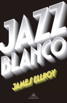 jazz blanco (cuarteto de los angeles 4)-james ellroy-9788439733065