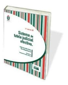 sistema de tutela judicial efectiva (3ª ed.)-andres de la oliva santos-9788445434765