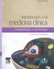 Descargar libros electrónicos en italiano gratis INTRODUCCION A LA MEDICINA CLINICA (3ª ED.): FISIOPATOLOGIA Y SEMIOLOGIA