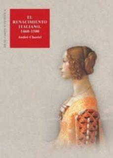 el renacimiento italiano: 1460-1500-andre chastel-irene moran garcia-9788446016465