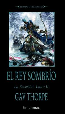 Bressoamisuradi.it El Rey Sombrio (Tiempo De Leyendas. La Secesion Nº 2) Image