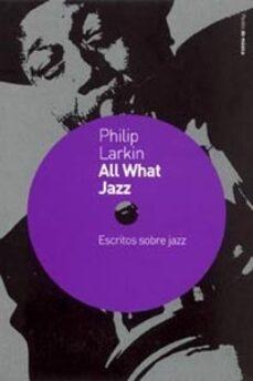 Valentifaineros20015.es All What Jazz: Escritos Sobre Jazz, 1961-1971 Image