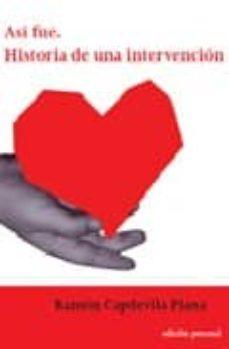 Descarga gratuita de ebooks por computadora ASI FUE de RAMON CAPDEVILA PLANA 9788461121465 RTF DJVU iBook en español