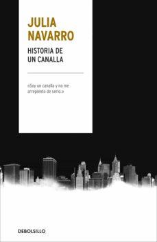 historia de un canalla-julia navarro-9788466346665