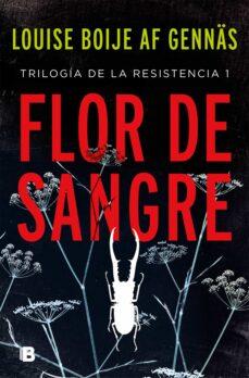 Caja de eBooks: FLOR DE SANGRE (TRILOGIA DE LA RESISTENCIA 1) de LOUISE BOIJE AF GENNAS (Literatura española) 9788466665865