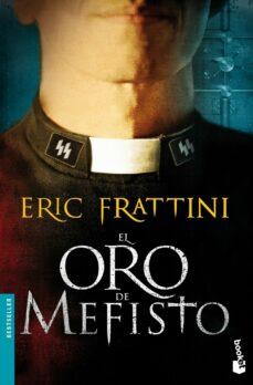 Libros con descargas gratuitas de libros electrónicos disponibles EL ORO DE MEFISTO (Spanish Edition) de ERIC FRATTINI MOBI ePub