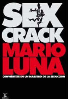 Descargar SEX CRACK: CONVIERTETE EN UN MAESTRO DE LA SEDUCCION gratis pdf - leer online