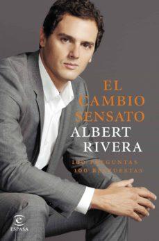 el cambio sensato: 100 preguntas. 100 respuestas-albert rivera-9788467044065