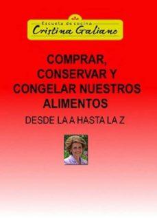 comprar, conservar y congelar nuestros alimentos desde la a hasta la z (ebook)-cristina galiano-9788468642765