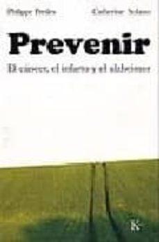 Libros de audio gratis descargar ebooks PREVENIR: EL CANCER, EL INFARTO Y EL ALZHEIMER