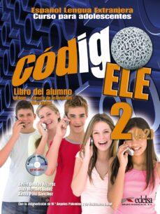 Ebook para descarga de conocimiento general CODIGO ELE 2 LIBRO DEL ALUMNO de B. DOBLAS ALVAREZ, O. MORALES LOPEZ