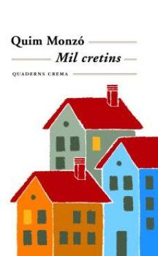 Descargar kindle ebook a pc MIL CRETINS de QUIM MONZO 9788477271765 (Literatura española) PDB RTF ePub