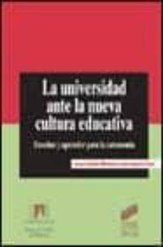 la universidad ante la nueva cultura educativa: enseñar y aprende r para la autonomia-carles monereo-juan ignacio pozo-9788477389965