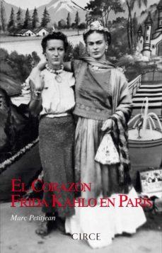 Chapultepecuno.mx El Corazon: Frida Kahlo En Paris Image