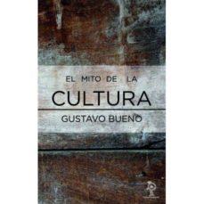 el mito de la cultura-gustavo bueno-9788478485765