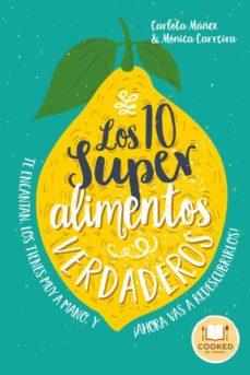 los 10 superalimentos verdaderos-carlota mañez ariso-monica carreira gonzalez-9788479539665
