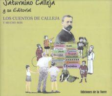saturnino calleja y su editorial: los cuentos de calleja y mucho mas-e. fernandez de cordoba calleja-e. fernandez de cordoba y calleja-9788479603465