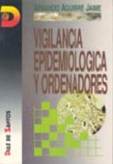 Descargas de libros en línea gratis para iPod VIGILANCIA EPIDEMIOLOGICA Y ORDENADORES: RELATO DE UNA EXPERIENCI A iBook FB2 PDB