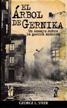 el arbol de gernika: un ensayo sobre la guerra moderna-george l. steer-9788481362565