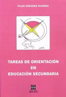 TAREAS DE ORIENTACION EN EDUCACION SECUNDARIA - PILAR SANCHEZ ALVAREZ  