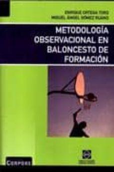 METODOLOGIA OBSERVACIONAL EN BALONCESTO DE FORMACION - ENRIQUE ORTEGA TORO   Triangledh.org