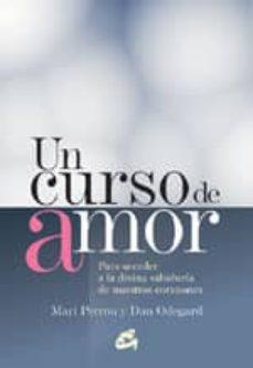 un curso de amor: para acceder a la divina sabiduria de nuestros corazones-mary perron-dan odegard-9788484450665