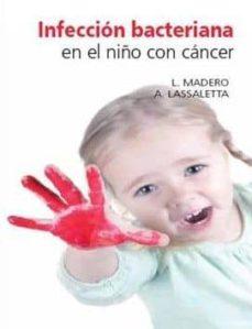 Descargas gratuitas de libros de guerra. INFECCION BACTERIANA EN EL NIÑO CON CANCER de L. MADERO, A. LASSALETTA  en español