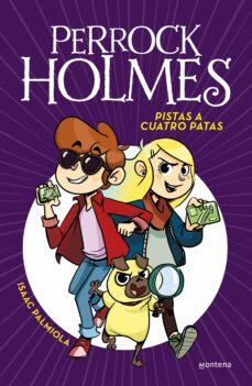 Descargar PERROCK HOLMES 2: PISTAS A CUATRO PATAS gratis pdf - leer online