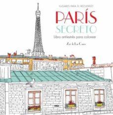 paris secreto: libro antiestrés para colorear-zoe de las cases-9788490565865