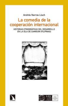 Encuentroelemadrid.es La Comedia De La Cooperacion Internacional: Historias Etnograficas Sobre Impacto Y Sostenibilidad En La Isla Deamiguin (Filipinas) Image