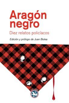 Leer libros en línea gratis descargar ARAGON NEGRO (Literatura española)  de  9788494092565