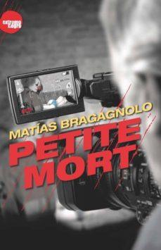 Libros descargables gratis pdf PETITE MORT DJVU PDF CHM in Spanish de MATIAS BRAGAGNOLO