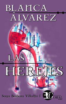 Descargas de libros electrónicos gratis. LAS HEREJES in Spanish de BLANCA ALVAREZ 9788494448065 RTF ePub PDB