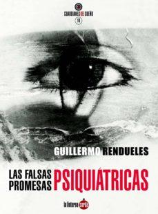 Descargar ebooks ippad epub LAS FALSAS PROMESAS PSIQUIÁTRICAS RTF PDB 9788494463365 en español
