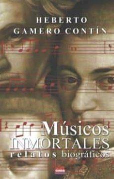 Descargar MUSICOS INMORTALES: RELATOS BIOGRAFICOS gratis pdf - leer online