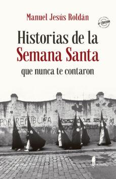 Canapacampana.it Historias De La Semana Santa Que Nunca Te Contaron Image
