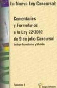 Titantitan.mx La Nueva Ley Concursal (2 Vols.): Comentarios Y Formularios A La Ley 22/2003 De 9 De Julio Concursal (Incluye Formularios Y Modelos) Image