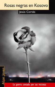 rosas negras en kosovo-jesus cortes-9788495722065