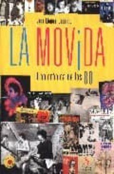 Descargar LA MOVIDA: UNA CRONICA DE LOS 80 gratis pdf - leer online